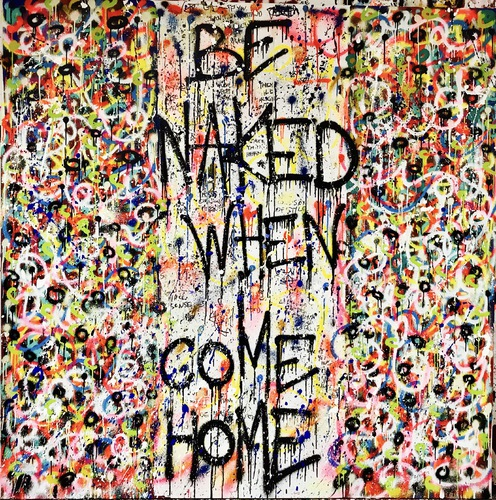 Be naked when I come home