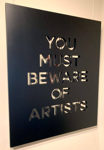 You must beware of artists